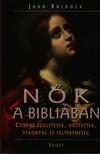 John Baldock - N�K A BIBLI�BAN - CSOD�S SZ�LET�SEK,  H�STETTEK,  V�RONT�S �S F�LT�KENYS�G