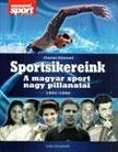 Gelei J�zsef - Sportsikereink - A magyar sport nagy pillanatai 1951-1992