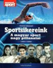 Gelei József - Sportsikereink - A magyar sport nagy pillanatai 1951-1992