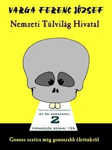 Varga Ferenc J�zsef - Nemzeti T�lvil�g HivatalGonosz szat�ra m�g gonoszabb �let�nkr�l