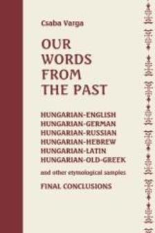 Varga Csaba - Our Words From The Past