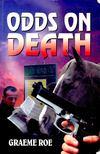 ROE, GRAEME - Odds on Death [antikvár]