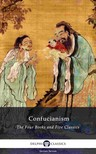 James Legge Confucius, - Delphi Collected Works of Confucius - Four Books and Five Classics of Confucianism (Illustrated) [eK�nyv: epub,  mobi]