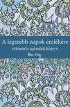 - A legszebb napok emlékére - Színezős ajándékkönyv