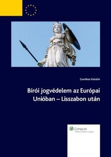 Gombos Katalin - B�r�i jogv�delem az Eur�pai Uni�ban - Lisszabon ut�n [eK�nyv: epub, mobi]