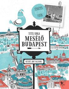 TITTEL KINGA - Mes�l� Budapest