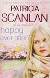 Scanlan, Patricia - Happy Ever After? [antikvár]