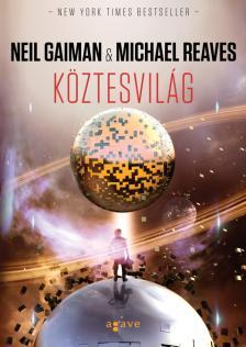 Michael Reaves - Neil Gaiman - Köztesvilág