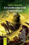Jonathan Strahan (szerk.) - Az �v legjobb science fiction �s fantasynovell�i