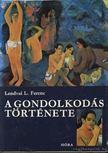 Lendvai L. Ferenc - A gondolkod�s t�rt�nete [antikv�r]
