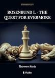 TRYSHYGUY - ROSENBUND I. - THE QUEST FOR EVERMORE - Tetemre hívás [eKönyv: epub,  mobi]
