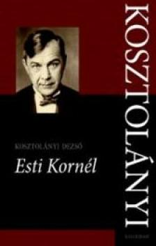 KOSZTOL�NYI DEZS� - Esti Korn�l