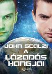John Scalzi - A l�zad�s hangjai