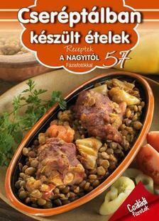 Liptai Zoltán - Receptek a Nagyitól 57.- Cseréptálban készült ételek