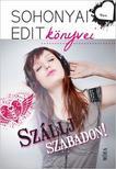 Sohonyai Edit - Sz�llj szabadon!