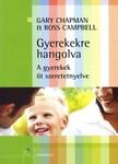 Gary Chapman, Ross Campbell - Gyerekekre hangolva [eK�nyv: epub, mobi]
