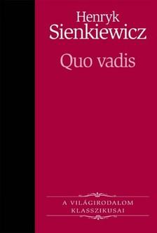 Henryk Sienkiewicz - Quo vadis [eK�nyv: epub, mobi]