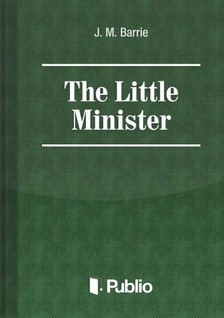 Barrie J. M. - The Little Minister [eKönyv: pdf, epub, mobi]