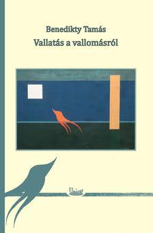 Benedikty Tam�s - Vallat�s a vallom�sr�l