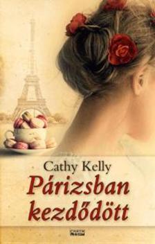 Cathy Kelly - Párizsban kezdődött