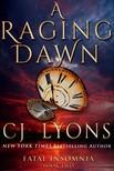 Lyons Cj - A Raging Dawn: Fatal Insomnia Book #2 [eK�nyv: epub,  mobi]
