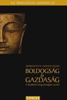 ZSOLNAI L�SZL� (SZERK.) - Boldogs�g �s gazdas�gA buddhista k�zgazdas�gtan eszm�i #