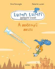 Roncaglia - Luciani - A szörnyű szuri - Lumpi Lumpi gyógyító meséi