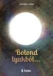 Juh�sz J�lia - Bolond lyukb�l... [eK�nyv: epub, mobi]
