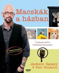 Jackson Galaxy, Kate Benjamin - Macsk�k a h�zban