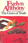 Anthony, Evelyn - The Grave of Truth [antikvár]