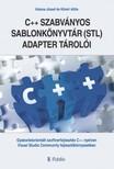 Attila Katona J�zsef �s K�v�ri - A C++ szabv�nyos sablonk�nyvt�r (STL) adapter t�rol�i - Gyakorlatorient�lt szoftverfejleszt�s C++ nyelven  Visual Studio Community fejleszt�k�rnyezetben [eK�nyv: epub, mobi]