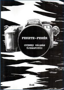 Gyenes Kálmán - Fekete-fehér