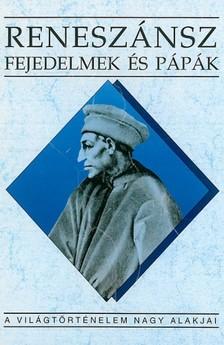 TEKE ZSUZSA - Reneszánsz fejedelmek és pápák [eKönyv: epub, mobi]