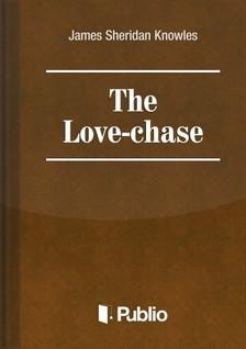 Sheridan Knowles James - The Love-Chase [eK�nyv: pdf, epub, mobi]