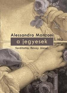 Alessandro Manzoni - A jegyesek I. k�tet [eK�nyv: epub, mobi]