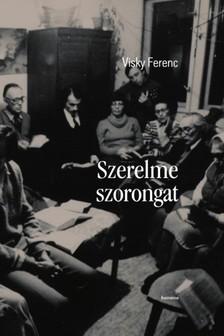 VISKY FERENC - Szerelme szorongat [eKönyv: epub, mobi]