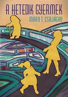 CSAJ�GHY, MARY T. - A hetedik gyermek