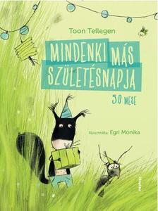 Toon Tellegen - MINDENKI M�S SZ�LET�SNAPJA