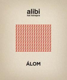 Alibi - Alibi hat hónapra - Álom