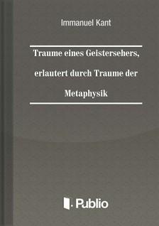 Kant Immanuel - Träume eines Geistersehers, erläutert durch Träume der Metaphysik [eKönyv: pdf, epub, mobi]