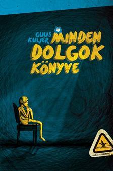 Guus Kuijer - Minden dolgok könyve #