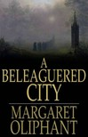 Oliphant Margaret - A Beleaguered City [eK�nyv: epub,  mobi]