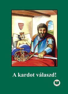 Ligeti Róbert - A KARDOT VÁLASZD! - OLVASS MAGADNAK!