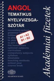 - Angol tematikus nyelvvizsgaszótár A1* A2* B1 *B2