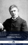 AMBROSE BIERCE - Delphi Complete Works of Ambrose Bierce (Illustrated) [eKönyv: epub,  mobi]