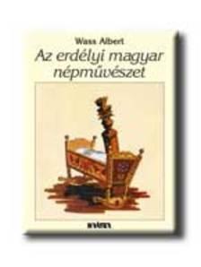 Wass Albert - Az erdélyi magyar népművészet