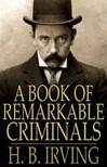 Irving H.B. - A Book of Remarkable Criminals [eKönyv: epub,  mobi]