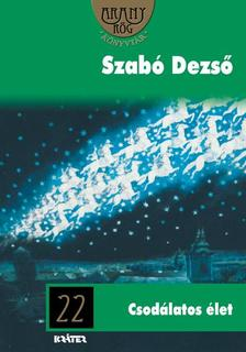 SZAB� DEZS� - Csod�latos �let
