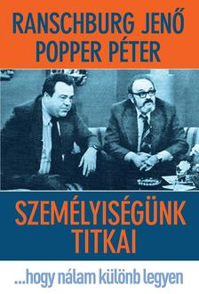 RANSCHBURG JEN�-POPPER P�TER - Szem�lyis�g�nk titkai