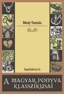 Moly Tamás - Bluff [eKönyv: epub, mobi]